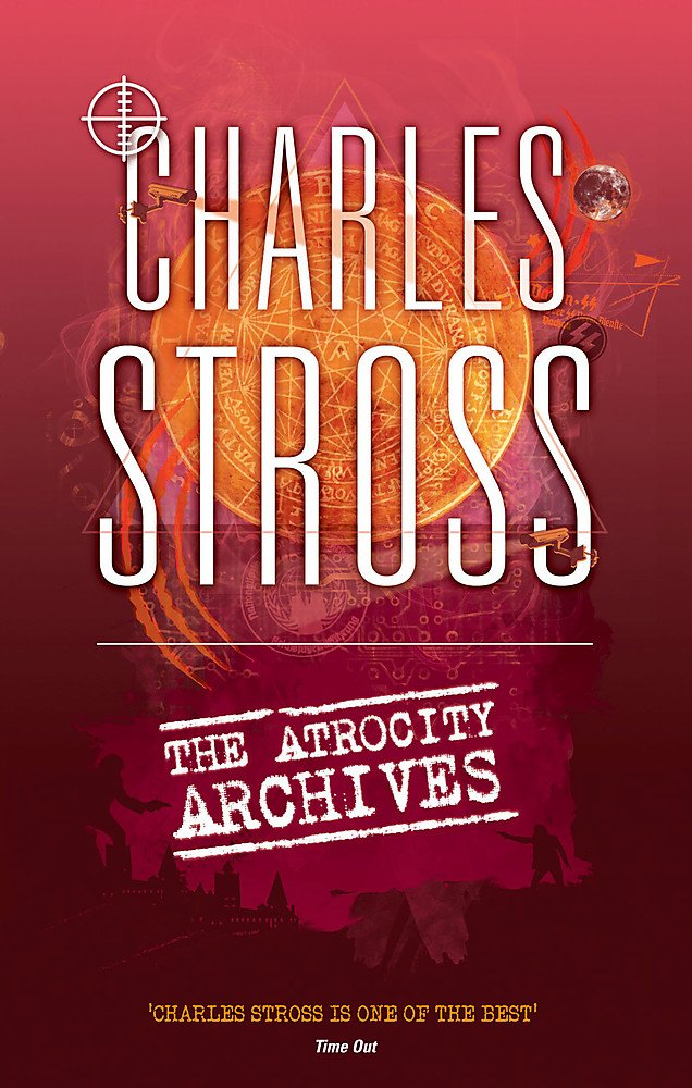 The Atrocity Archives (The Laundry Files, Book 1)