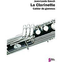 La clarinette : Cahier de gammes - Clarinet