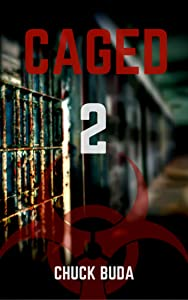 Caged 2: A Post-Apocalyptic Dystopian Thriller (Zombie Lockup Series)