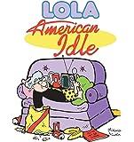 American Idle: A Lola Collection (Lola Books)