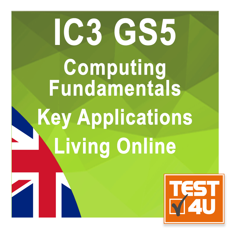 IC3 - Computing Fundamentals, Key Applications, Living Online (GS5) [Download]