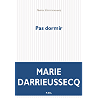 Pas dormir (Fiction) (French Edition)