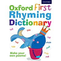 Oxford First Rhyming Dictionary: Over 1000 rhyming words for young children writing first poems