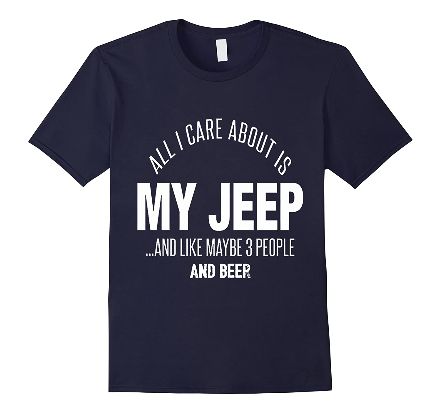 All I care about is my jeep and like maybe 3 people and beer-TH