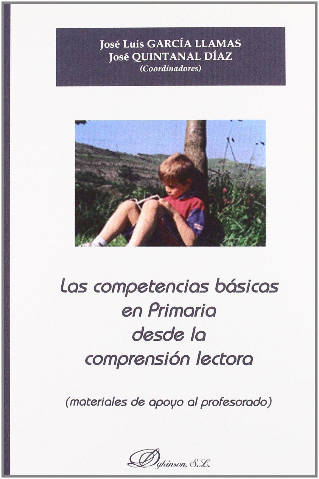 Las competencias basicas en primaria desde la comprension lectora / Basic Skills in Reading Comprehension on Elementary School: Materiales de apoyo al ... / Teacher Support Materials (Spanish Edition) PDF