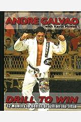 Drill to Win: 12 Months to Better Brazilian Jiu-Jitsu Paperback
