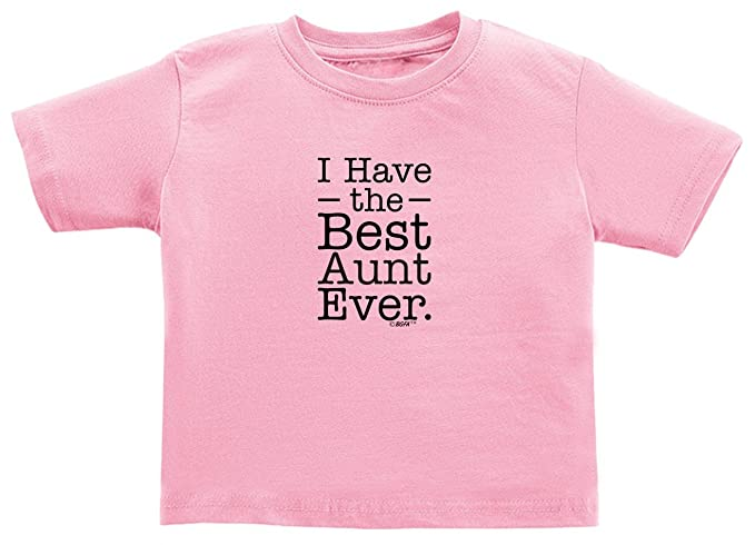 ba1a2f645 Baby Gifts For All I Have the Best Aunt Ever Cute Infant Toddler Juvy T-