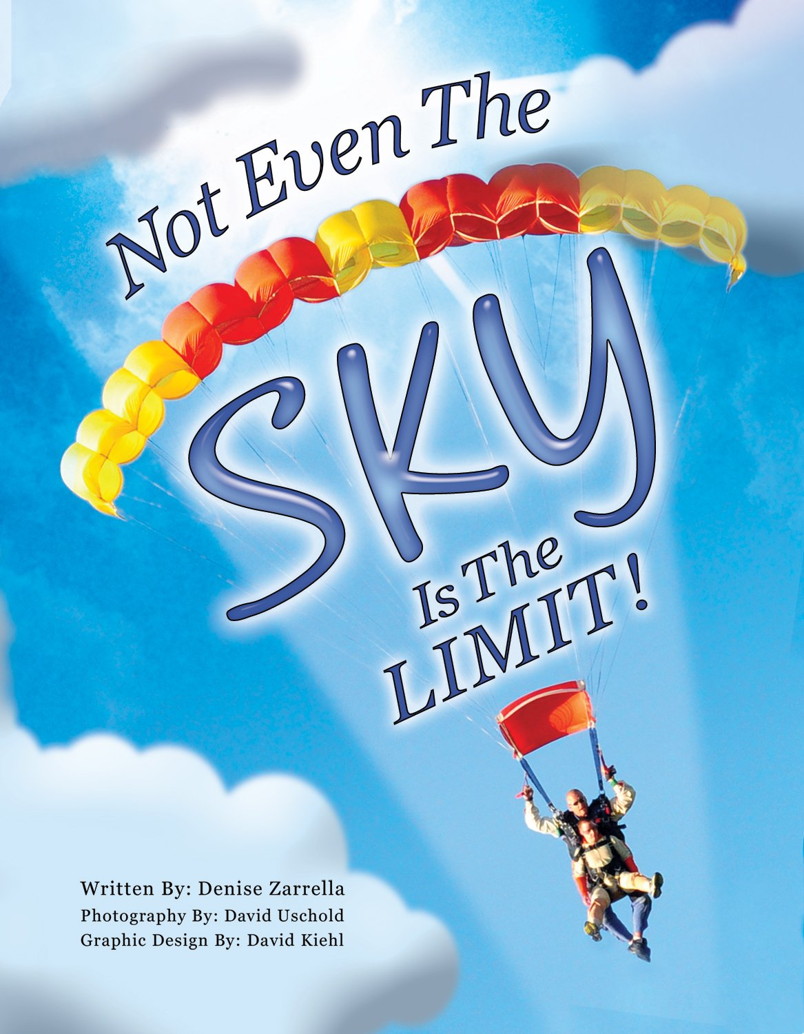 Not Even The Sky Is The Limit 1st Edition 9781612441993 Amazon