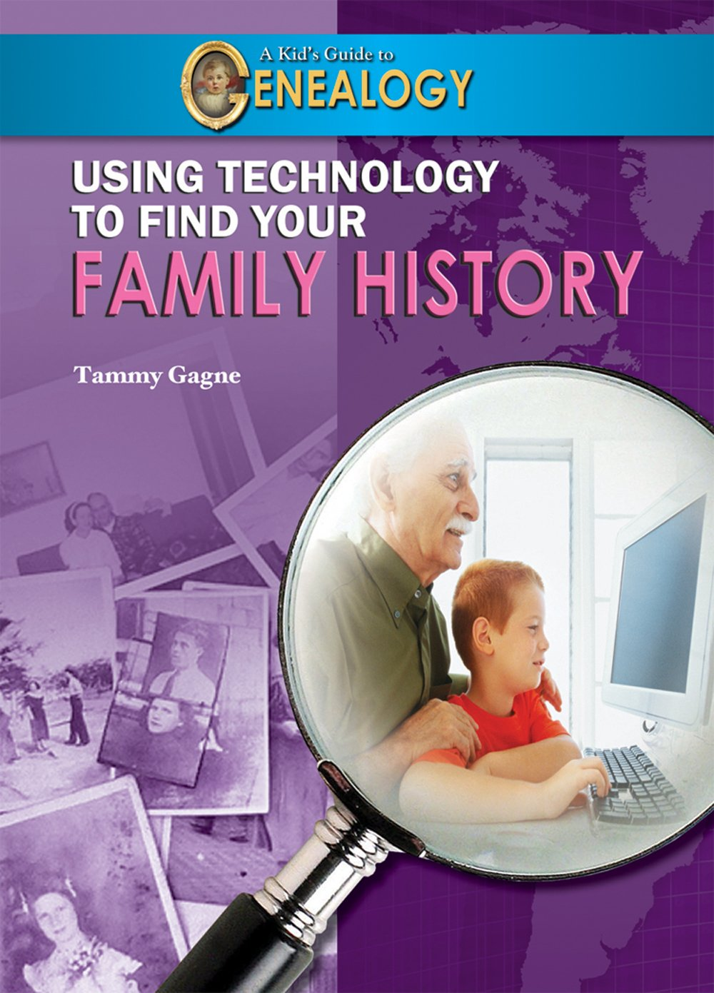 Using Technology to Find Your Family History (A Kid's Guide to Genealogy) ebook