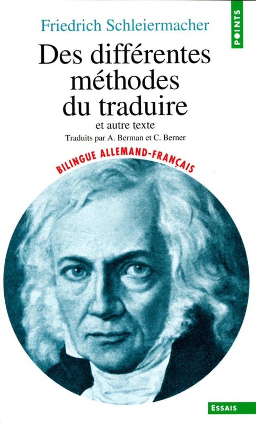 Des différentes méthodes de traduire et autre texte Poche – 3 novembre 1999 Friedrich Schleiermacher Seuil 202036395X Sciences Humaines