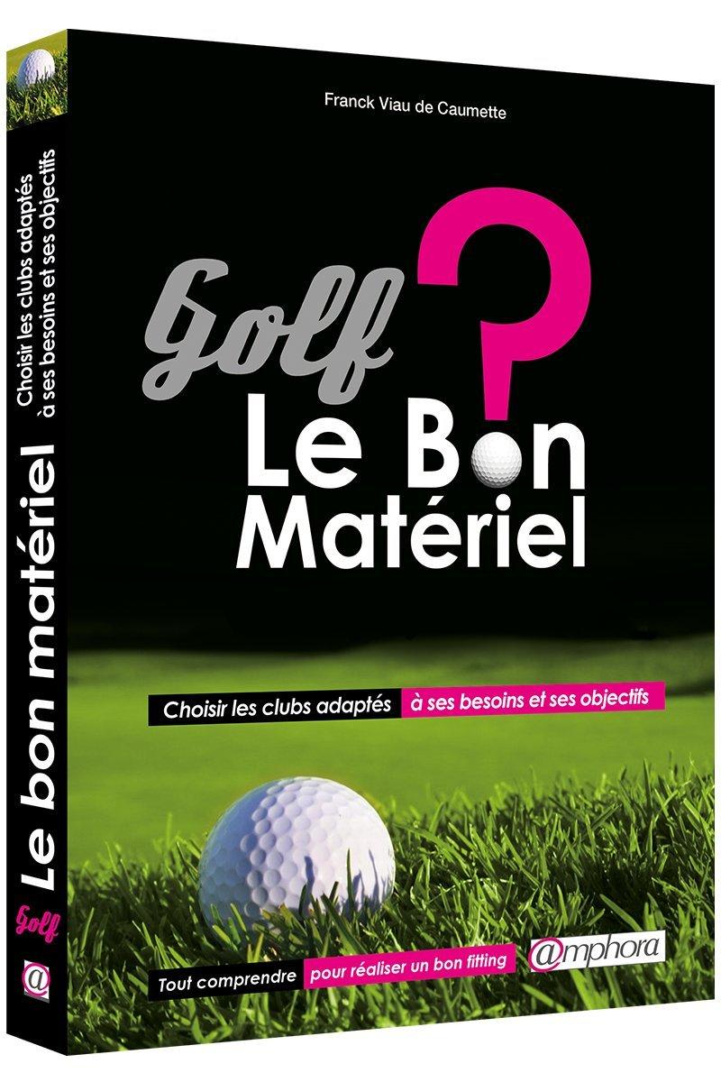 Amphora Libro Golf - Le Bon material? Choisir los palos ...