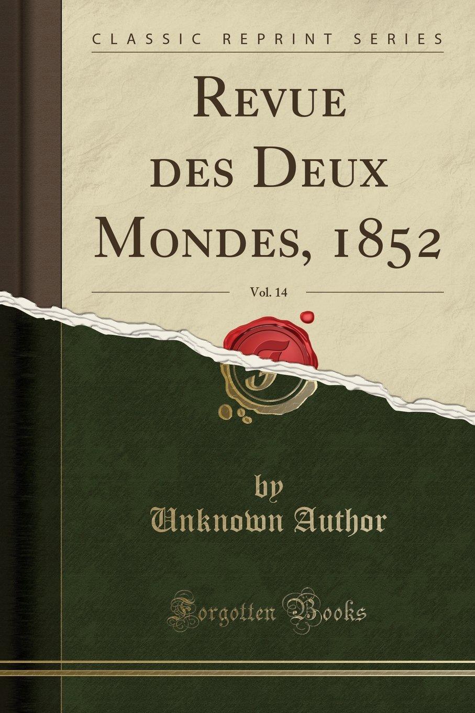 Download Revue Des Deux Mondes, 1852, Vol. 14 (Classic Reprint) (French Edition) pdf