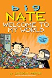Big Nate: Welcome to My World (Volume 13)
