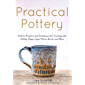 Practical Pottery: 40 Pottery Projects for Creating and Selling Mugs, Cups, Plates, Bowls, and More (Arts and Crafts…