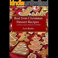 Best Ever Christmas Dessert Recipes (Best Ever Recipes Series Book 1)