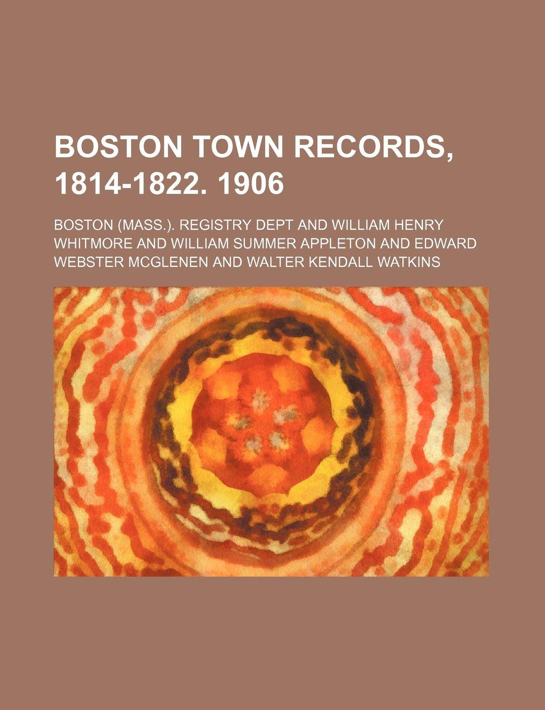 Download Boston town records, 1814-1822. 1906 PDF