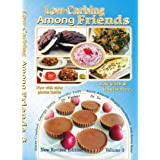 Low-Carbing Among Friends (Volume-3): Low-Carb, Keto, Sugar-free & Gluten-free Recipes