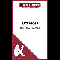 Les Mots de Jean-Paul Sartre (Fiche de lecture): Résumé complet et analyse détaillée de l'oeuvre (French Edition)