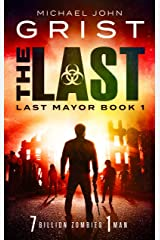 The Last: Post Apocalyptic Survival Fiction (Last Mayor Book 1) Kindle Edition