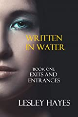EXITS AND ENTRANCES (WRITTEN IN WATER Book 1) Kindle Edition