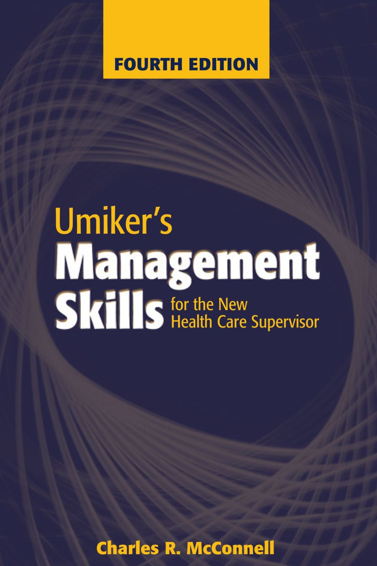 Umiker's Management Skills for the New Health Care Supervisor: Management Skills for the New Health Care Supervisor