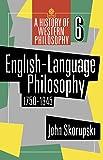English-Language Philosophy 1750 to 1945 (History of Western Philosophy)