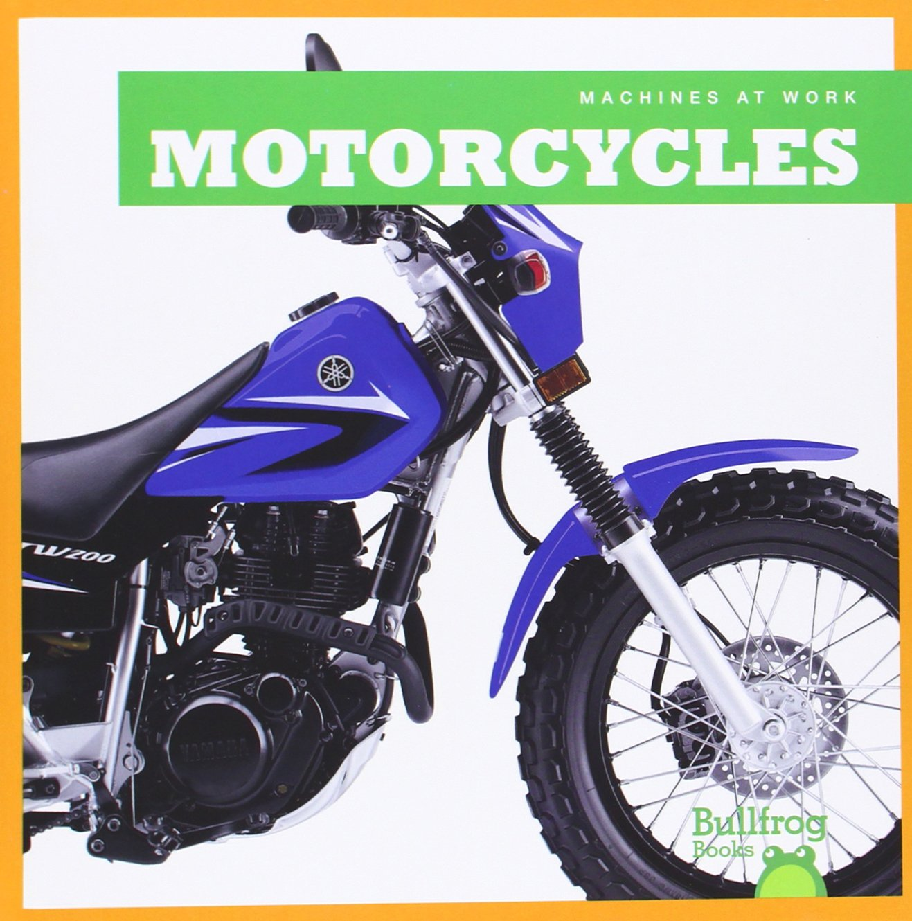 Motorcycles (Bullfrog Books: Machines at Work)