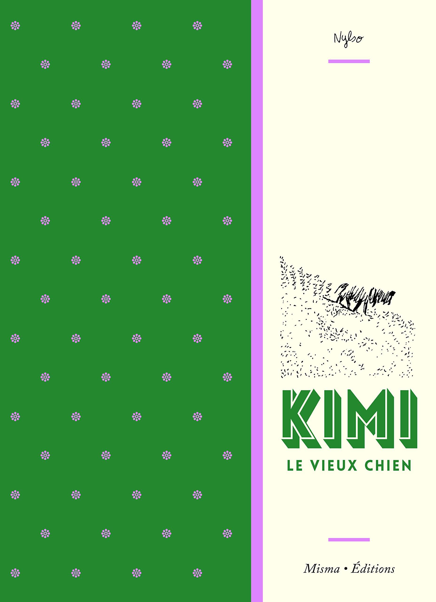 Kimi le vieux chien Album – 19 septembre 2018 Nylso Misma Editions 291625465X BD tout public