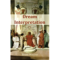 Dream Interpretation Is God's Business: Biblical Christian Dream Interpretation, Hearing God, Prophetic Dreams, Prophecy, Dreams in the Bible, and Symbols (English Edition)