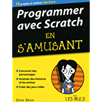 Programmer en s'amusant avec Scratch pour les Nuls