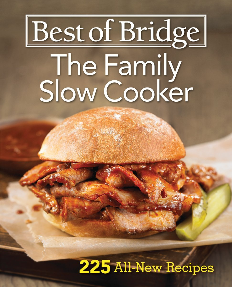 Best Of Bridge The Family Slow Cooker 225 All New Recipes Amazon Ca Chorney Booth Elizabeth Duncan Sue Rosendaal Julie Books