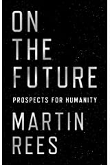 On the Future: Prospects for Humanity Kindle Edition