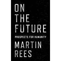 On the Future: Prospects for Humanity (English Edition)