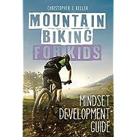 Mountain Biking for Kids: Mindset Development Guide ((Black & White Version))
