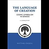 The Language of Creation: Cosmic Symbolism in Genesis