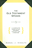 The Old Testament Speaks, Fifth Edition: A Complete Survey of Old Testament History