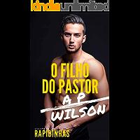 O Filho do Pastor [Conto Erótico] (Rapidinhas Livro 10)