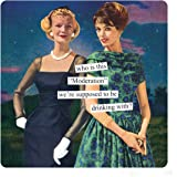 """Anne Taintor Square Refrigerator Magnet - Who Is This""""Moderation"""" We're Supposed To Be Drinking With?"""