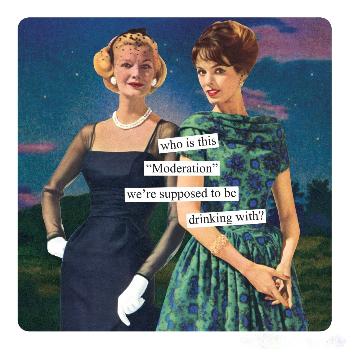 "Anne Taintor Square Refrigerator Magnet - Who Is This""Moderation"" We're Supposed To Be Drinking With?"