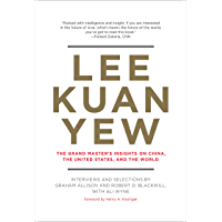 Lee Kuan Yew: The Grand Master's Insights on China, the United States, and the World (Belfer Center Studies in…