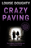 Crazy Paving: Brilliant psychological suspense from the author of Apple Tree Yard