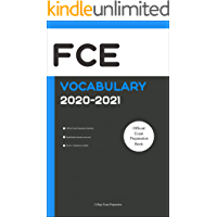 FCE Official Vocabulary 2020-2021: All Words You Should Know for FCE Speaking and Writing/Essay Part. First Certificate in English Cambridge. FCE Cambridge Preparation Book 2020-2021