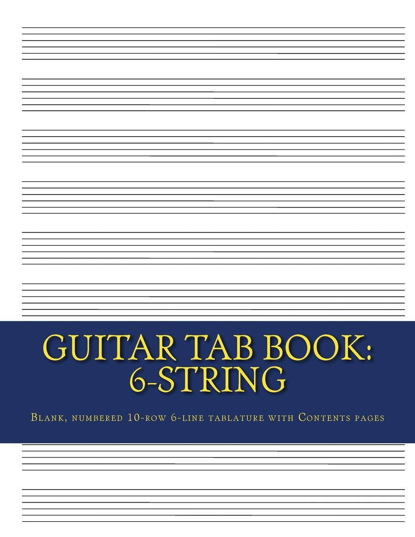 Guitar TAB Book: 6-String: Blank, Numbered 10-Row 6-Line Tablature ...