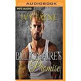 Billionaire's Promise, The (Scandals of the Bad Boy Billionaires Series)