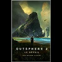 Outsphere 2: Le Réveil (French Edition)