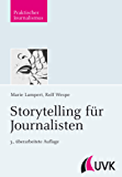 Storytelling für Journalisten (Praktischer Journalismus)