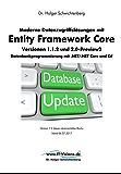 Moderne Datenzugriffslösungen mit Entity Framework Core 1.1.2 und 2.0: Datenbankprogrammierung mit .NET/.NET Core und C#