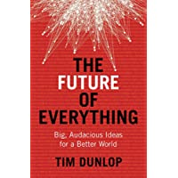 The Future of Everything: Big, Audacious Ideas for a Better World
