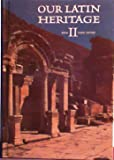 Our Latin Heritage, Book II (English and Latin Edition)