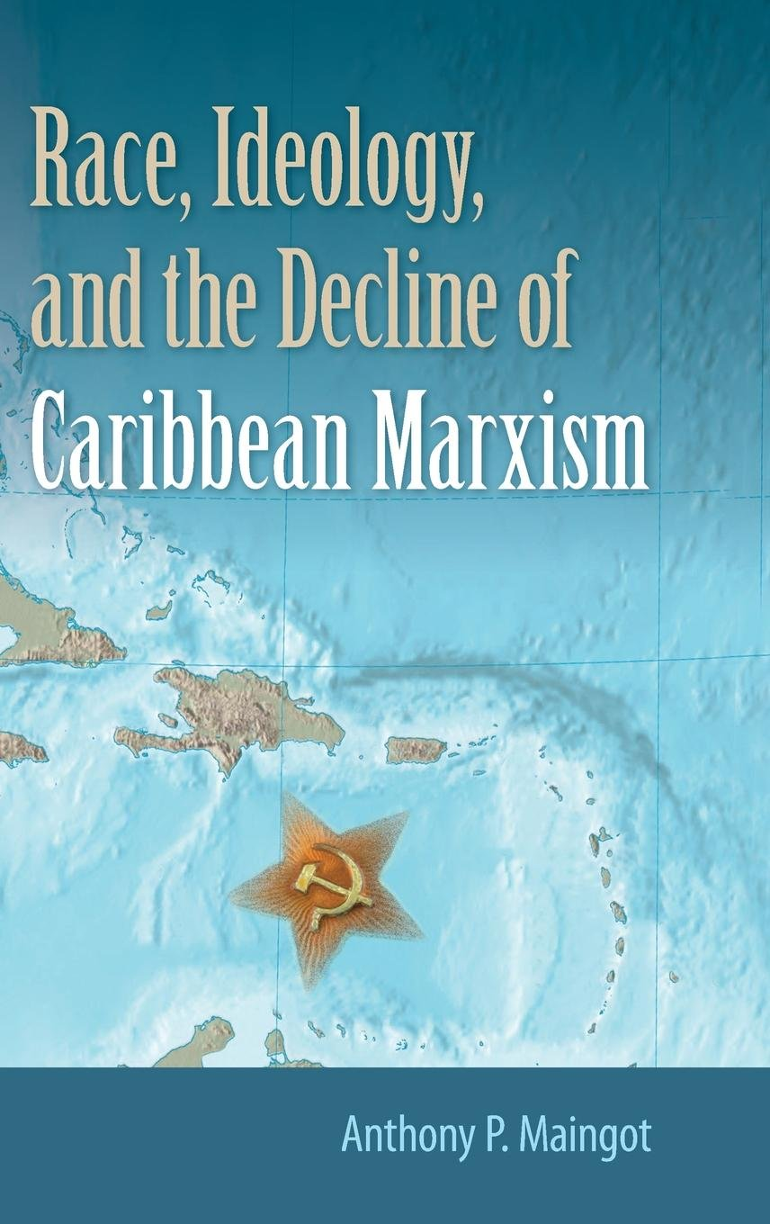 Race, Ideology, and the Decline of Caribbean Marxism